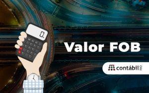 Como Calcular Valor Fob Free On Board (1) - Contabilidade no Méier Rio de Janeiro - RJ | Contábil Rio