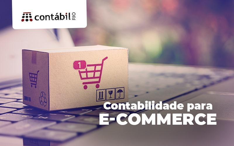 Contabilidade para e-commerce - O que ela vai fazer pelo meu negócio?