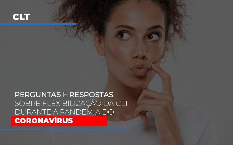 perguntas-e-respostas-sobre-flexibilizacao-da-clt-durante-a-pandemia-do-coronavirus