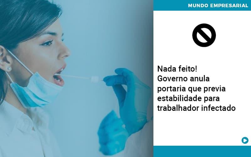 governo-anula-portaria-que-previa-estabilidade-para-trabalhador-infectado