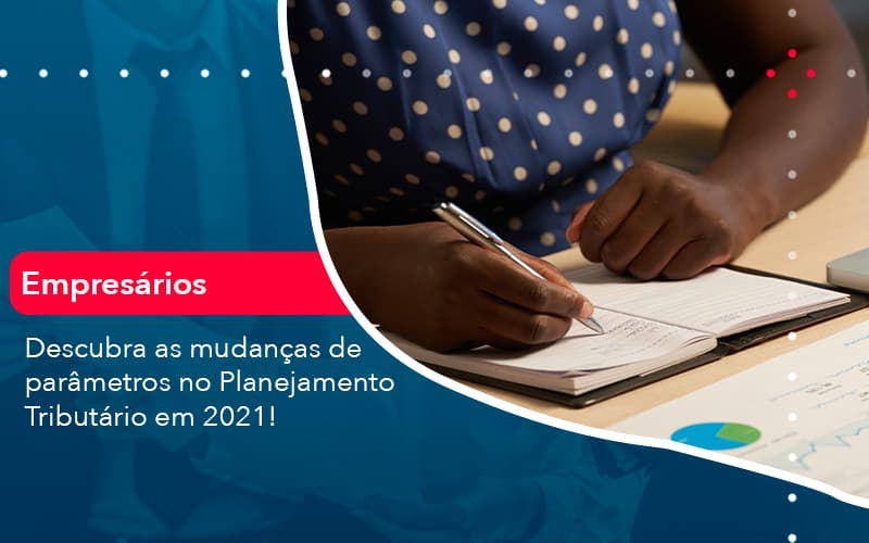 Descubra As Mudancas De Parametros No Planejamento Tributario Em 2021 1 - Contabilidade no Méier Rio de Janeiro - RJ | Contábil Rio