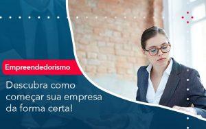 Descubra Como Comecar Sua Empresa Da Forma Certa - Contabilidade no Méier Rio de Janeiro - RJ | Contábil Rio