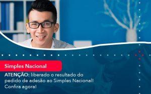 Atencao Liberado O Resultado Do Pedido De Adesao Ao Simples Nacional Confira Agora 1 - Contabilidade no Méier Rio de Janeiro - RJ | Contábil Rio