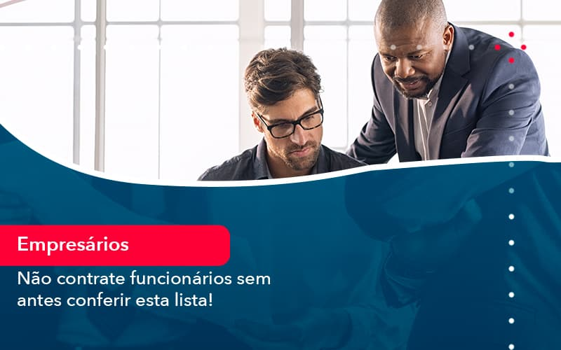 Nao Contrate Funcionarios Sem Antes Conferir Esta Lista 1 - Contabilidade no Méier Rio de Janeiro - RJ | Contábil Rio