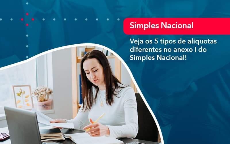 Veja Os 5 Tipos De Aliquotas Diferentes No Anexo I Do Simples Nacional 1 - Contabilidade no Méier Rio de Janeiro - RJ | Contábil Rio