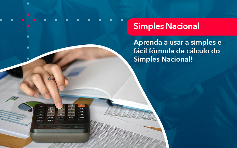 Aprenda A Usar A Simples E Facil Formula De Calculo Do Simples Nacional - Contabilidade no Méier Rio de Janeiro - RJ | Contábil Rio