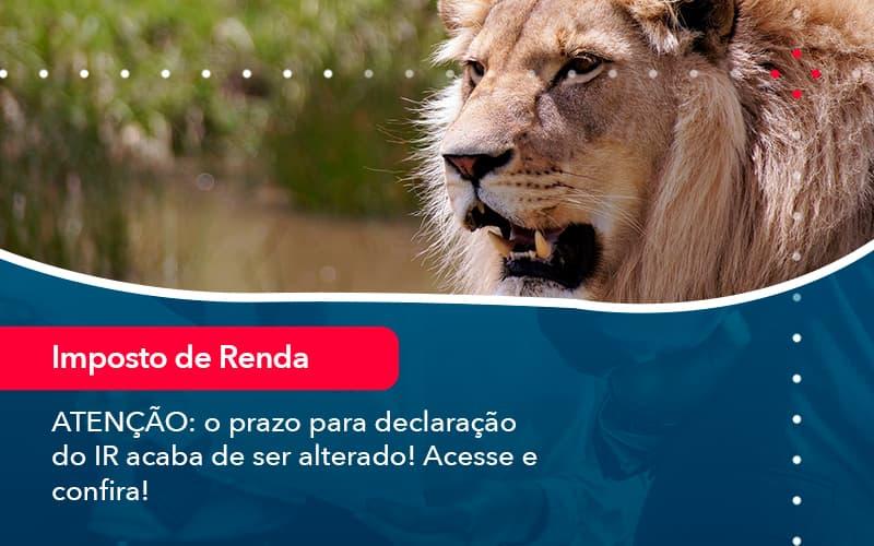Atencao O Prazo Para Declaracao Do Ir Acaba De Ser Alterado Acesse E Confira 1 - Contabilidade no Méier Rio de Janeiro - RJ | Contábil Rio