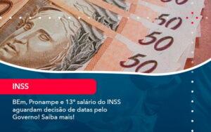 Bem Pronampe E 13 Salario Do Inss Aguardam Decisao De Datas Pelo Governo Saiba Mais 1 - Contabilidade no Méier Rio de Janeiro - RJ | Contábil Rio