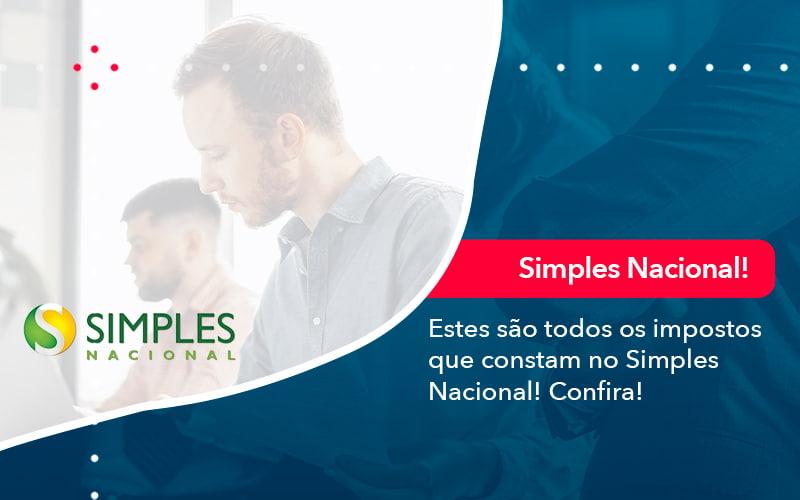 Simples Nacional Conheca Os Impostos Recolhidos Neste Regime 1 - Contabilidade no Méier Rio de Janeiro - RJ | Contábil Rio