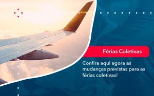 Confira Aqui Agora As Mudancas Previstas Para As Ferias Coletivas 1 - Contabilidade no Méier Rio de Janeiro - RJ | Contábil Rio